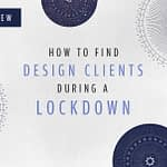 How to Get Design Clients During a Lockdown Header