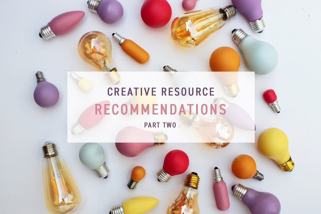 Creative Resource Recommendations Part 2