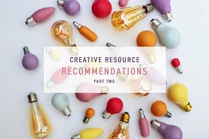 Creative Resource Recommendations Part Two