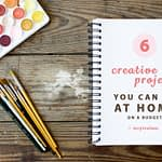 Creative projects you can do at home